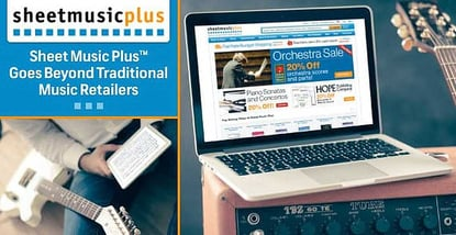 Sheet Music Plus™ Goes Beyond Traditional Music Retailers with a Broad Selection of Titles and Resources for Any Talent Level