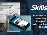 Skillsoft Cloud-Based Learning Software Equips Employees with the Professional Skills Necessary to Excel