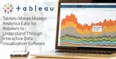 Tableau Makes Modern Analytics Easy for Retailers to Understand Through Interactive Data Visualization Software