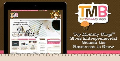 Top Mommy Blogs™ Gives a Community of Brand-Influencing, Entrepreneurial-Minded Women the Resources to Grow