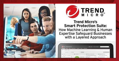 Trend Micro Protects Businesses With A Layered Approach