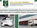The Transportation Sustainability Research Center at Cal-Berkeley Studies How Innovation in Logistics Impacts the Retail Landscape