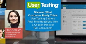 Discover What Customers Really Think — UserTesting Gathers Real-Time Reactions from a Chosen Panel of 1M+ Consumers
