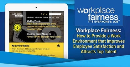 Workplace Fairness: How to Provide a Work Environment that Improves Employee Satisfaction and Attracts Top Talent