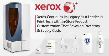 Xerox Continues its Legacy as a Leader in Print Tech with In-Store Product Customization That Saves on Inventory & Supply Costs