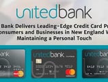 United Bank Delivers Leading-Edge Credit Card Products to Consumers and Businesses in New England While Maintaining a Personal Touch