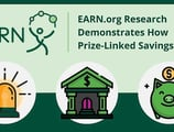 EARN.org Research Demonstrates How Prize-Linked Savings Programs Can Motivate Consumers to Put Away More Funds