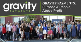 Gravity Payments: Purpose and People Above Profit for a Transparent Experience Focused on Community Business and Client Needs