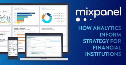 Mixpanel Uses Analytics To Inform Strategy For Financial Institutions