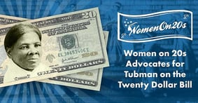Women On 20s: How a Small Nonprofit Launched a Massive Movement to See Abolitionist Harriet Tubman Represented on the $20 Bill
