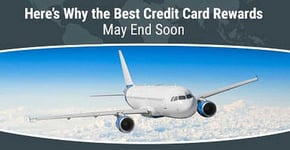 Game Over: Here's Why the Best Credit Card Rewards May End Soon