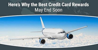 Best Credit Card Rewards May End Soon