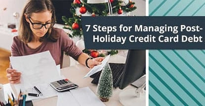 7 Steps For Managing Post Holiday Credit Card Debt