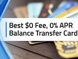 15 Best $0 Fee, Intro 0% Balance Transfer Credit Cards for [current_year]