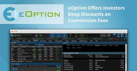 eOption Offers Investors Deep Discounts on Commission Fees in a Feature-Rich, Cross-Platform Trading Environment