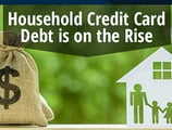 Household Credit Card Debt is on the Rise