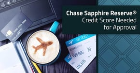 2020 Chase Sapphire Reserve® — Credit Score Needed for Approval