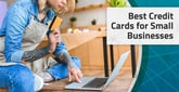 27 Best Small Business Credit Cards in 2020