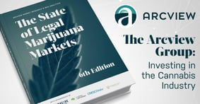 The Arcview Group Seeks to Forge a Profitable Cannabis Industry with Its High Net-Worth Investor Network and Comprehensive Market Report