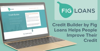 Credit Builder By Fig Loans Helps People Improve Their Credit