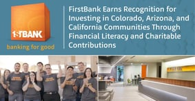 FirstBank Earns Recognition for Investing in Colorado, Arizona, and California Communities Through Financial Literacy and Charitable Contributions