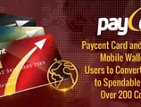 Paycent Card and Hybrid Mobile Wallet Allow Users to Convert Crypto to Spendable Cash in Over 200 Countries