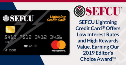 SEFCU Lightning Credit Card® Offers Low Interest Rates and High Rewards Value, Earning Our 2019 Editor's Choice Award™