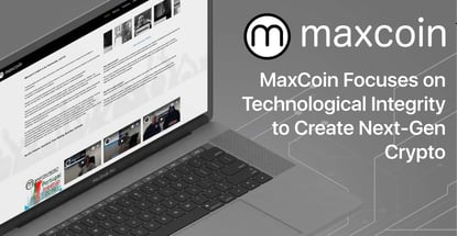 MaxCoin Remains Focused on the Integrity of Its Technology to Create the Next Generation of Cryptocurrency