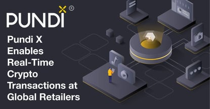 The Pundi X Payment Ecosystem Enables Real-Time Cryptocurrency Transactions at Global Retailers