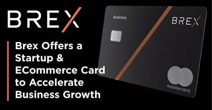 Brex Accelerates Business Growth With Two Credit Cards