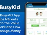 The BusyKid App Helps Parents Teach the Value of Work and How to Manage Money