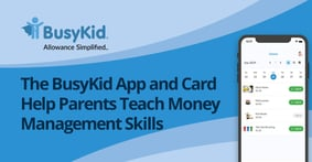 The BusyKid App and Card Help Parents Teach Money Management Skills