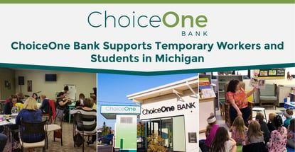 Choiceone Bank Supports Temporary Workers And Students In Michigan