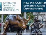 How the ICCR Works with Banks and Financial Institutions to Fight for Economic Justice and Human Rights for the Disenfranchised