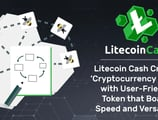Litecoin Cash Creates 'Cryptocurrency For All' with User-Friendly Token that Boasts Speed and Versatility