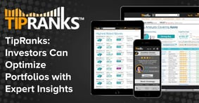 With TipRanks, Investors Can Optimize Their Portfolios by Leveraging Insights from 15,000 Experts Through an Easy-to-Use Dashboard