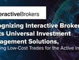 Recognizing Interactive Brokers for Its Universal Investment Management Solutions, Including Low-Cost Trades for the Active Investor