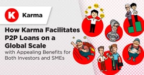 How Karma Facilitates P2P Loans on a Global Scale with Appealing Benefits for Both Investors and SMEs
