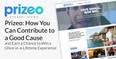Prizeo: How You Can Contribute to a Good Cause and Earn a Chance to Win a Once-in-a-Lifetime Experience