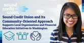 Sound Credit Union and Its Community-Oriented Approach Supports Local Organizations and Financial Education Initiatives in Washington