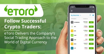 Follow Successful Crypto Traders: eToro Delivers the Company's Social Trading Approach to the World of Digital Currency