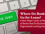 Where Do Banks Go for Loans? A New Paper Looks at the Quality of Banks that Do Business with Stigmatized Lending Facilities