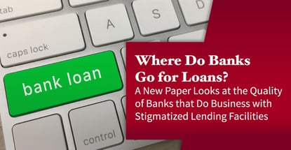 Stigmatized Lending Facilities Impact The Quality Of Bank Clients