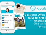Goalsetter Offers Unique Ways for Kids to Learn Financial Literacy Skills While Saving for their Future