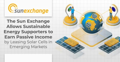 Sun Exchange Allows Solar Investors To Earn Passive Income