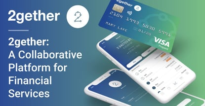2gether Is A Collaborative Platform For Financial Services