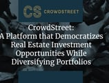 CrowdStreet: A Platform that Democratizes Real Estate Investment Opportunities While Diversifying Portfolios