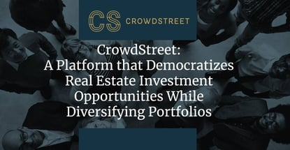 Crowdstreet Democratizes Commercial Real Estate Investing