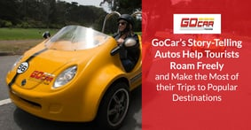 GoCar's Story-Telling Autos Help Tourists Roam Freely and Make the Most of their Trips to Popular Destinations