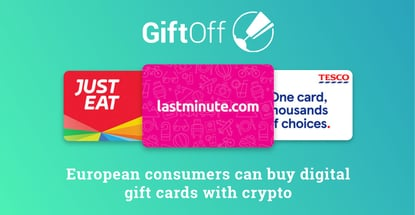 Gift Off: European Consumers Can Purchase Gift Cards from More Than 180 Retailers Using Cryptocurrency or U.K. Credit and Debit Cards